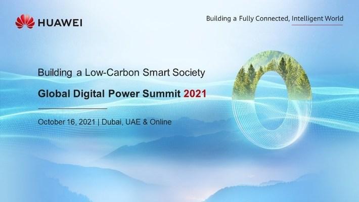 Huawei Global Digital Power Summit 2021 set to open on October 16 in Dubai